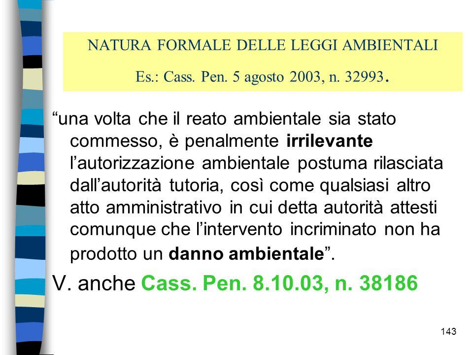 NATURA FORMALE DELLE LEGGI AMBIENTALI Es.: Cass. Pen. 5 agosto 2003, n. 32993.