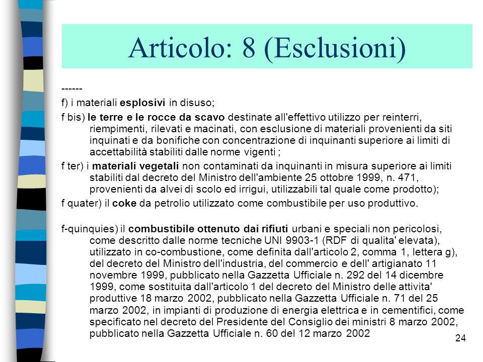 Articolo: 8 (Esclusioni)