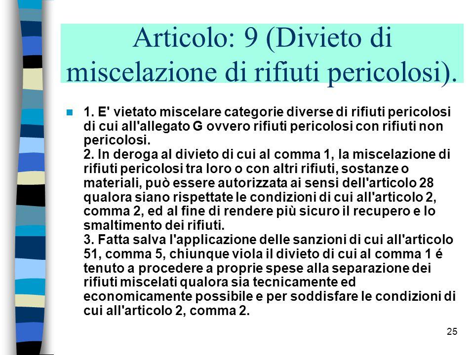 Articolo: 9 (Divieto di miscelazione di rifiuti pericolosi).