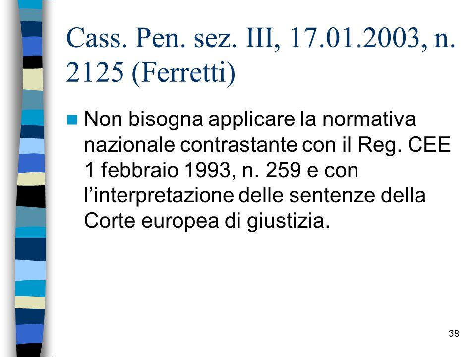 Cass. Pen. sez. III, 17.01.2003, n. 2125 (Ferretti)