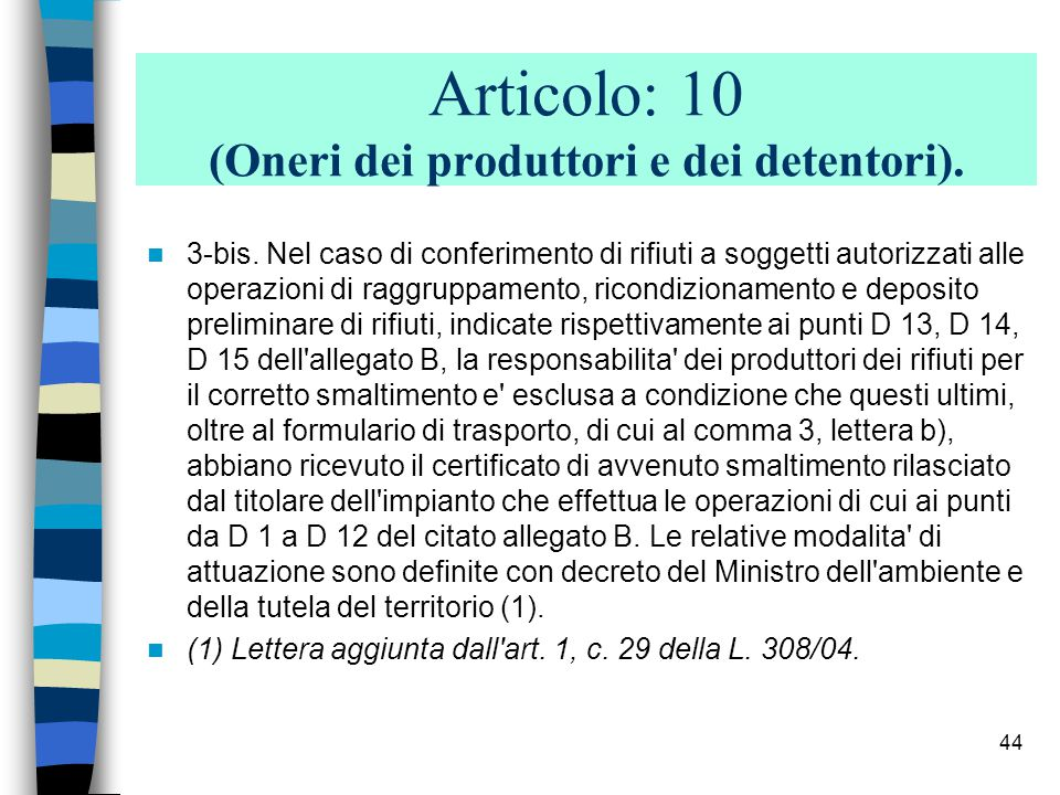 Articolo: 10 (Oneri dei produttori e dei detentori).
