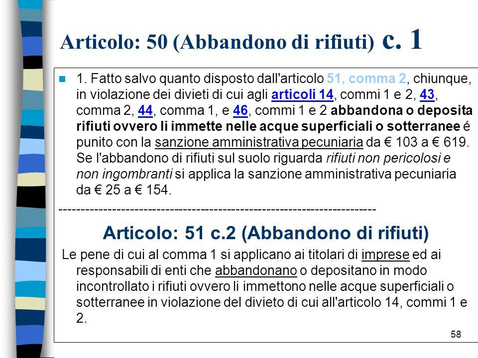 Articolo: 50 (Abbandono di rifiuti) c. 1