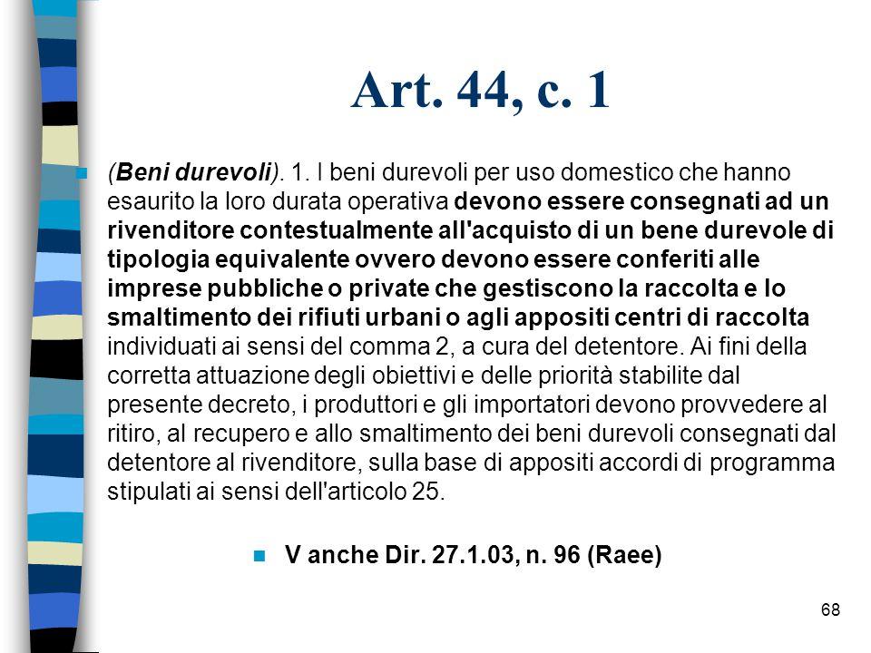 Art. 44, c. 1