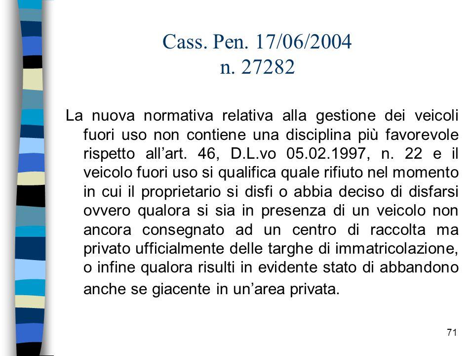Cass. Pen. 17/06/2004 n. 27282