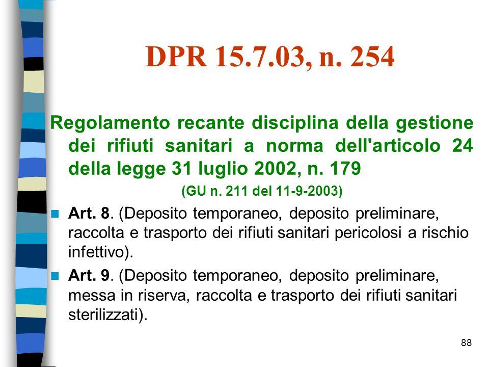DPR 15.7.03, n. 254 Regolamento recante disciplina della gestione dei rifiuti sanitari a norma dell articolo 24 della legge 31 luglio 2002, n. 179.
