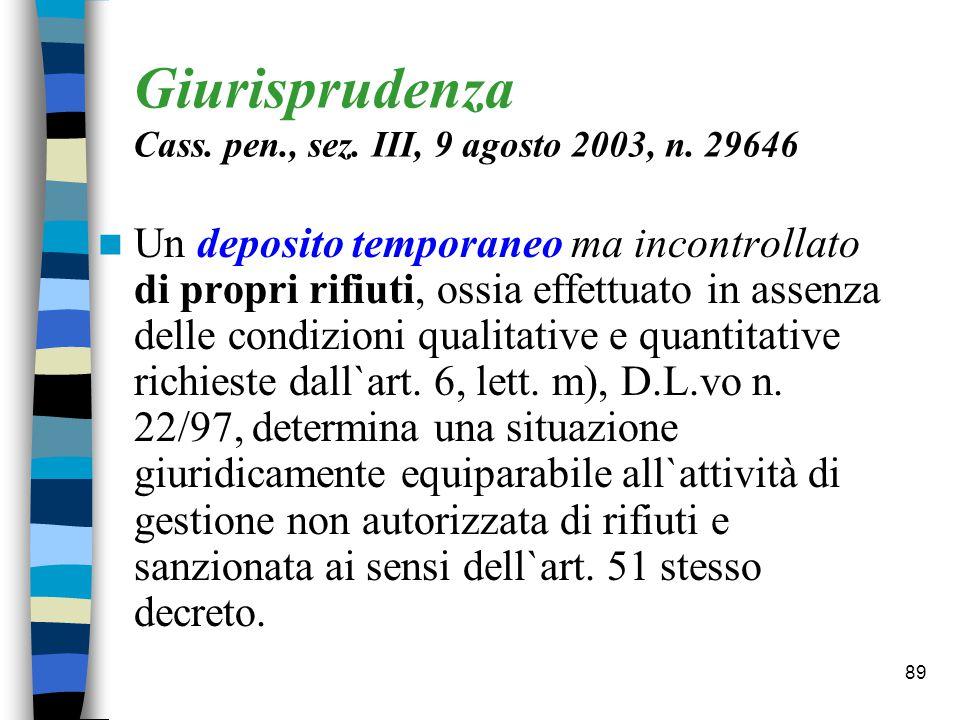 Giurisprudenza Cass. pen., sez. III, 9 agosto 2003, n. 29646