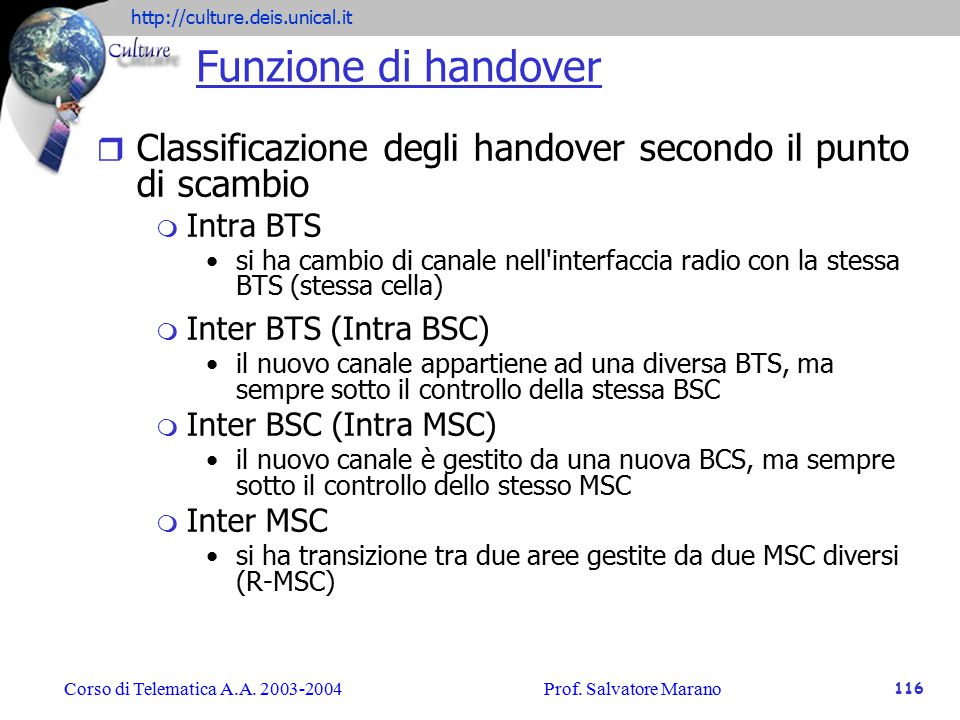 Funzione di handover Classificazione degli handover secondo il punto di scambio. Intra BTS.