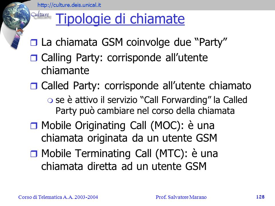 Tipologie di chiamate La chiamata GSM coinvolge due Party
