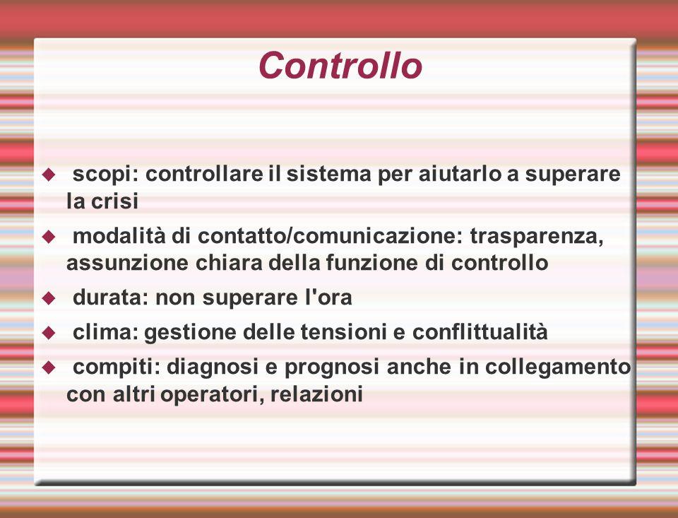 Controllo scopi: controllare il sistema per aiutarlo a superare la crisi.