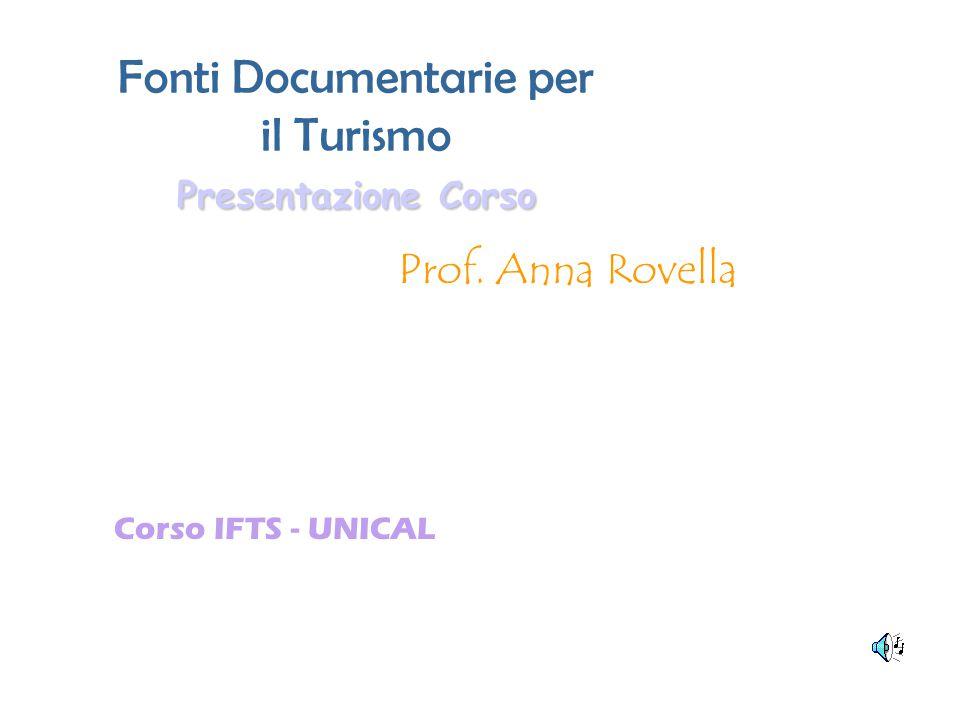 Fonti Documentarie per il Turismo Presentazione Corso