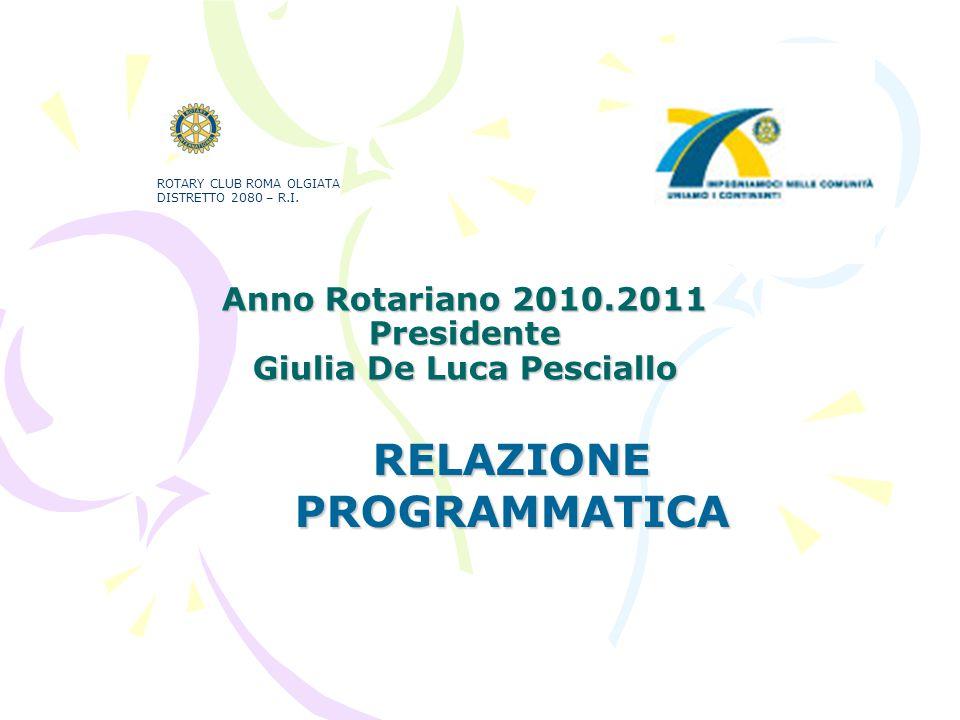 Anno Rotariano 2010.2011 Presidente Giulia De Luca Pesciallo