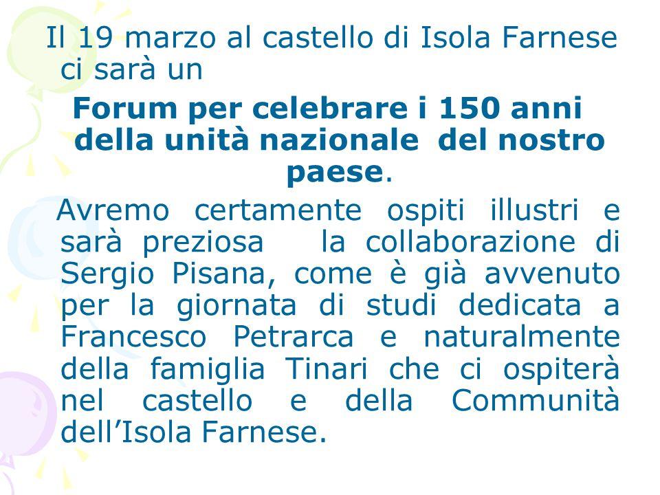 Forum per celebrare i 150 anni della unità nazionale del nostro paese.