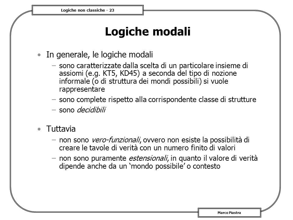 Logiche modali In generale, le logiche modali Tuttavia