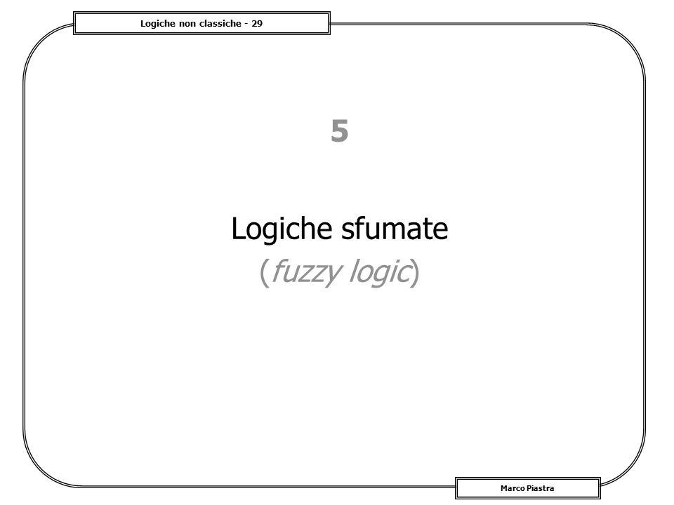 5 Logiche sfumate (fuzzy logic)
