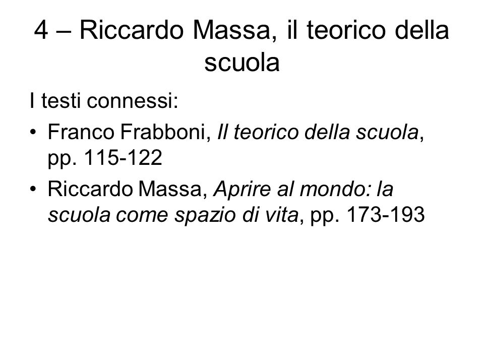4 – Riccardo Massa, il teorico della scuola