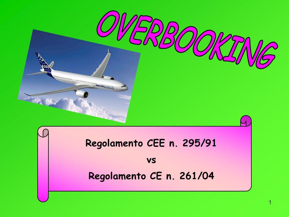 OVERBOOKING Regolamento CEE n. 295/91 vs Regolamento CE n. 261/04