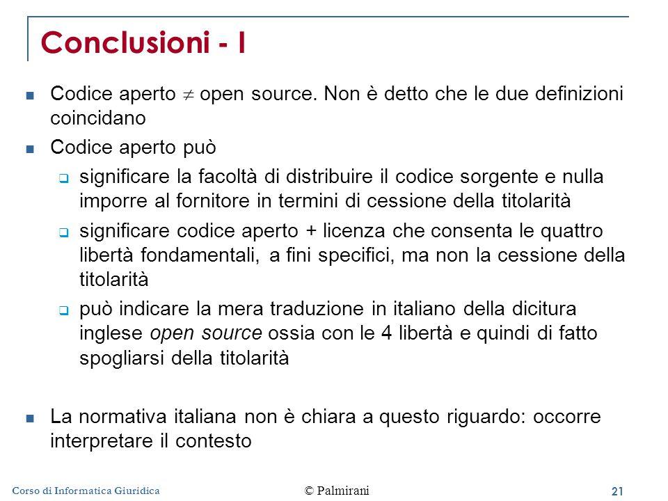 Conclusioni - I Codice aperto  open source. Non è detto che le due definizioni coincidano. Codice aperto può.