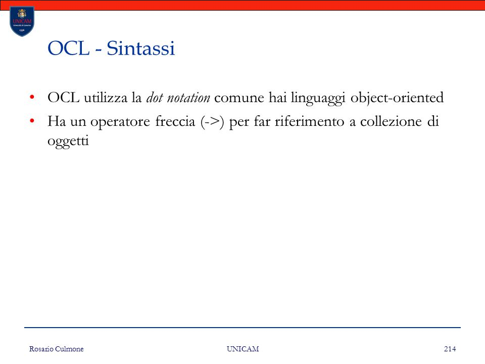 OCL - Sintassi OCL utilizza la dot notation comune hai linguaggi object-oriented.