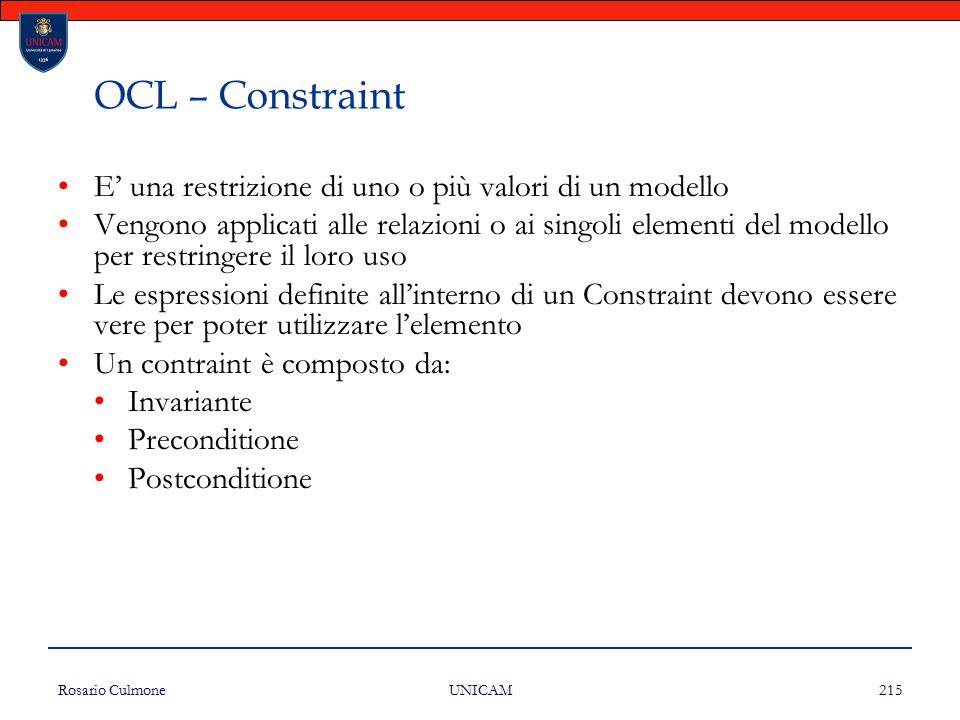 OCL – Constraint E' una restrizione di uno o più valori di un modello