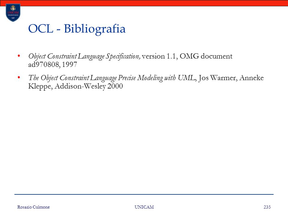 OCL - Bibliografia Object Constraint Language Specification, version 1.1, OMG document ad970808, 1997.