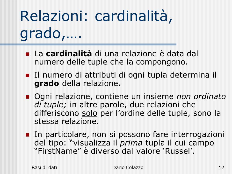 Relazioni: cardinalità, grado,….