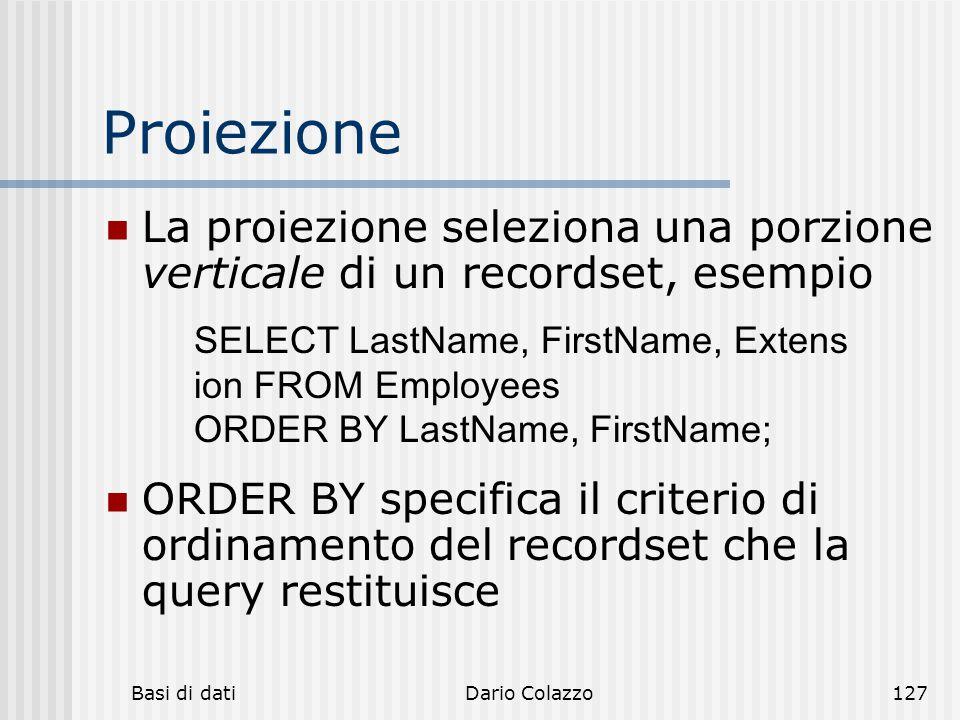 Proiezione La proiezione seleziona una porzione verticale di un recordset, esempio.