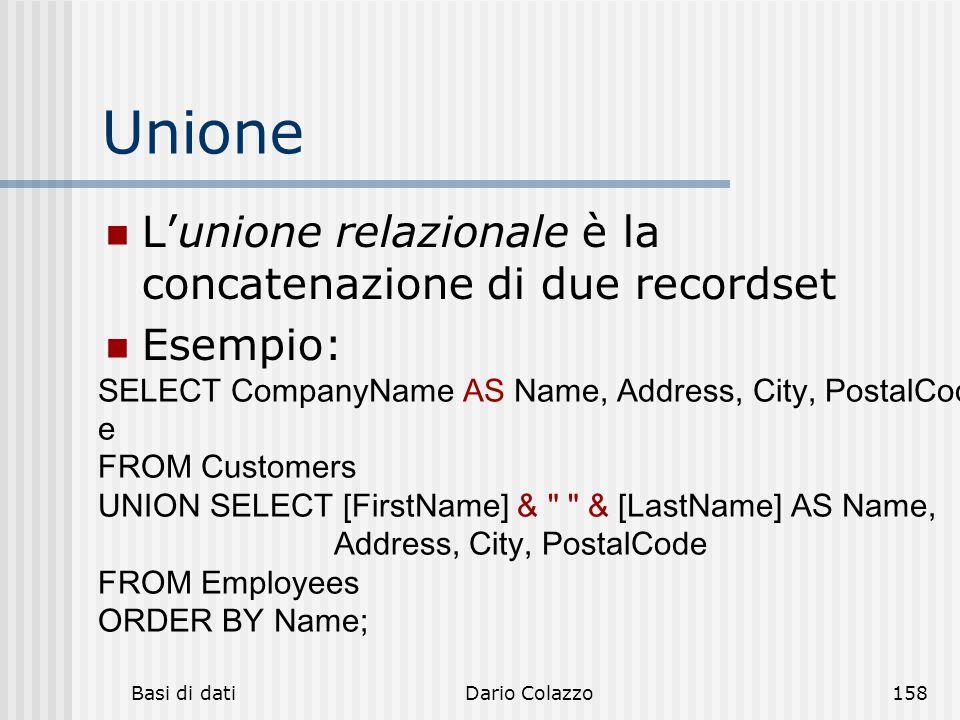 Unione L'unione relazionale è la concatenazione di due recordset
