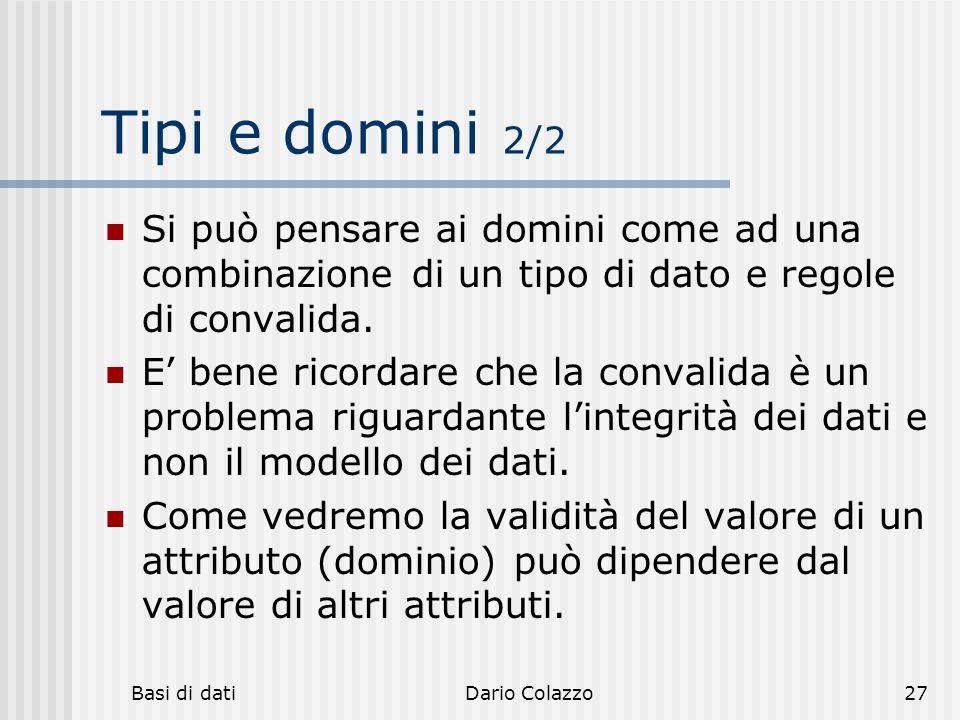 hh hhh. Tipi e domini 2/2. Si può pensare ai domini come ad una combinazione di un tipo di dato e regole di convalida.