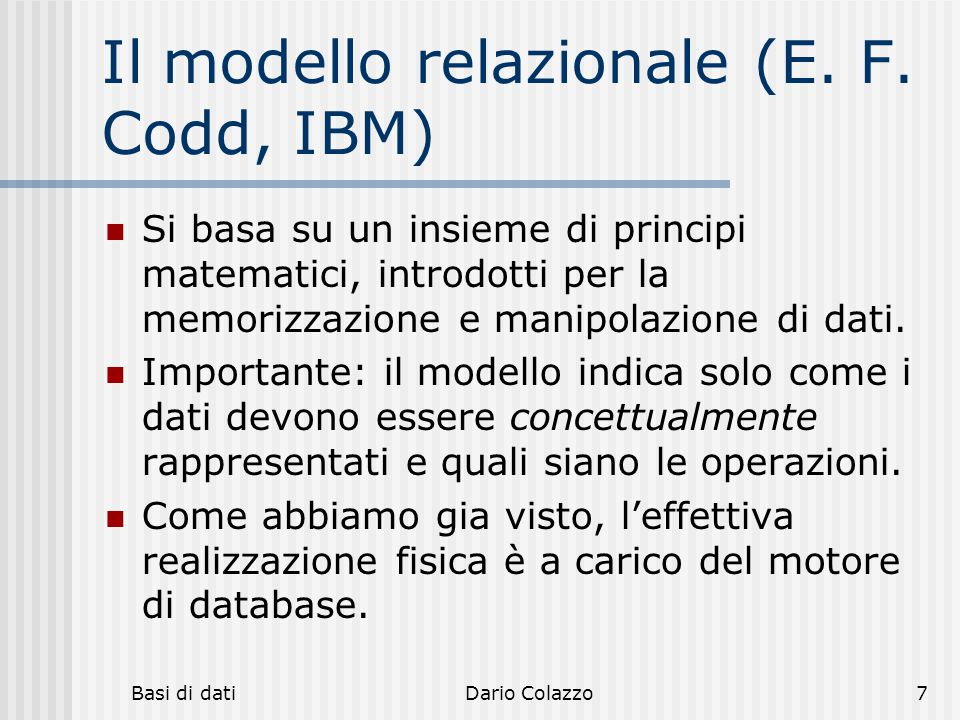 Il modello relazionale (E. F. Codd, IBM)
