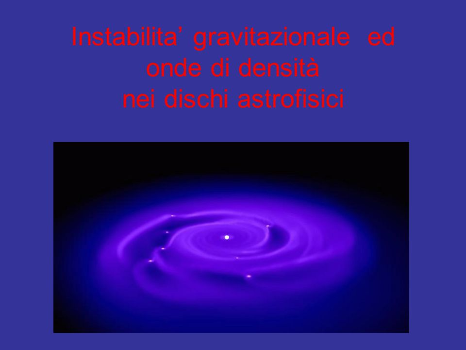 Instabilita' gravitazionale ed onde di densità nei dischi astrofisici