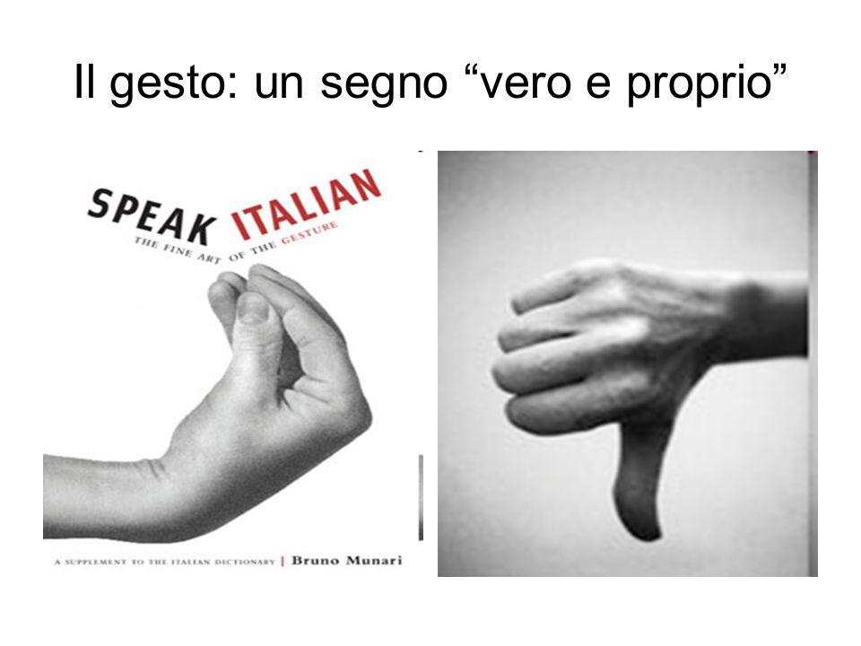Il gesto: un segno vero e proprio
