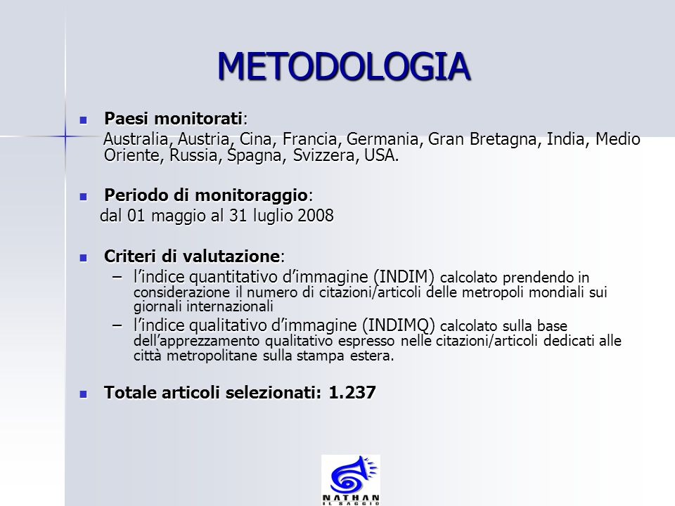 METODOLOGIA Paesi monitorati: