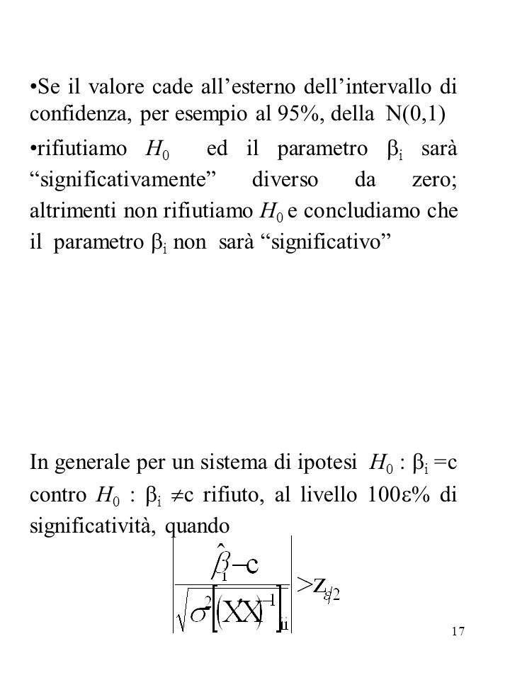 Se il valore cade all'esterno dell'intervallo di confidenza, per esempio al 95%, della N(0,1)