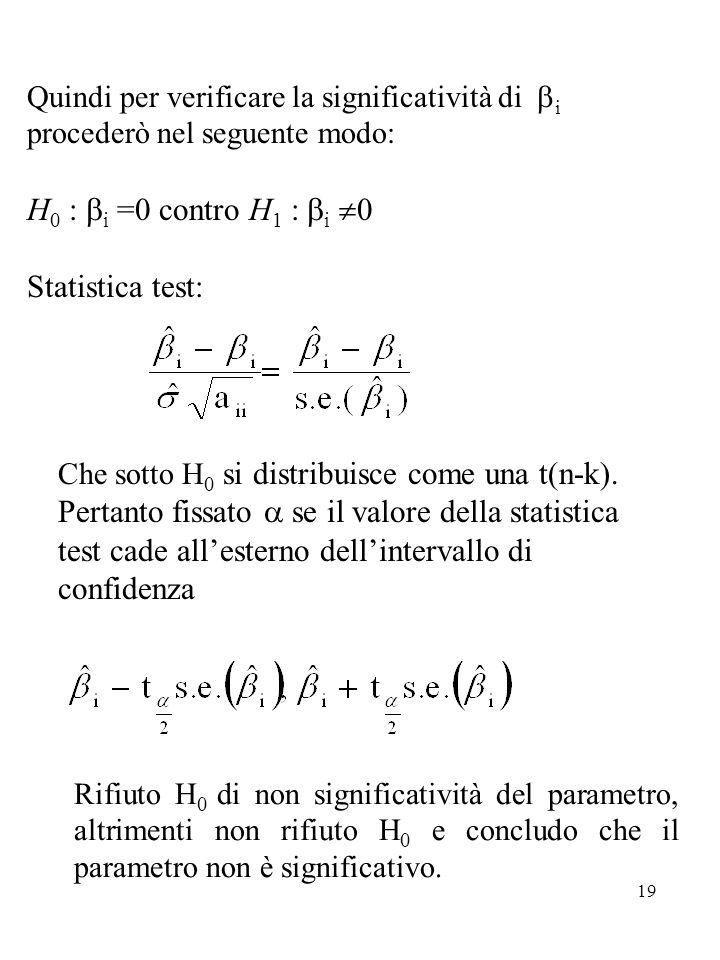 H0 : bi =0 contro H1 : bi 0 Statistica test: