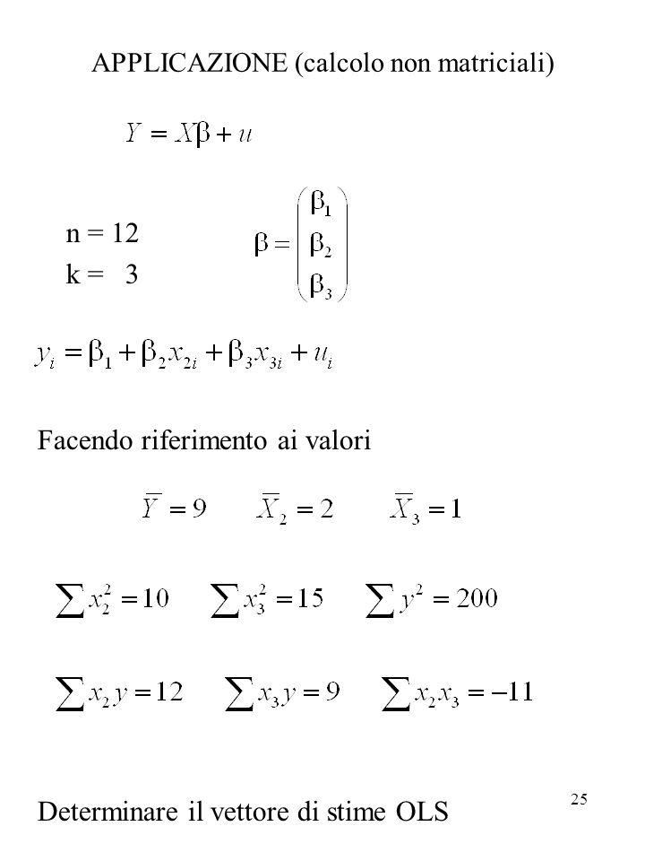 APPLICAZIONE (calcolo non matriciali)