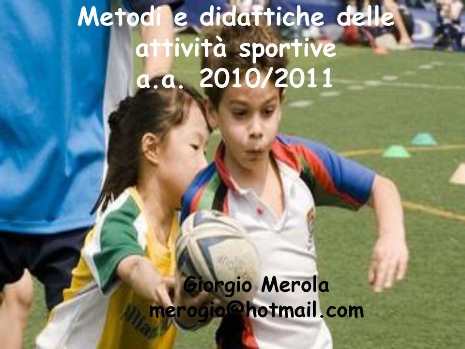 Metodi e didattiche delle attività sportive a.a. 2010/2011