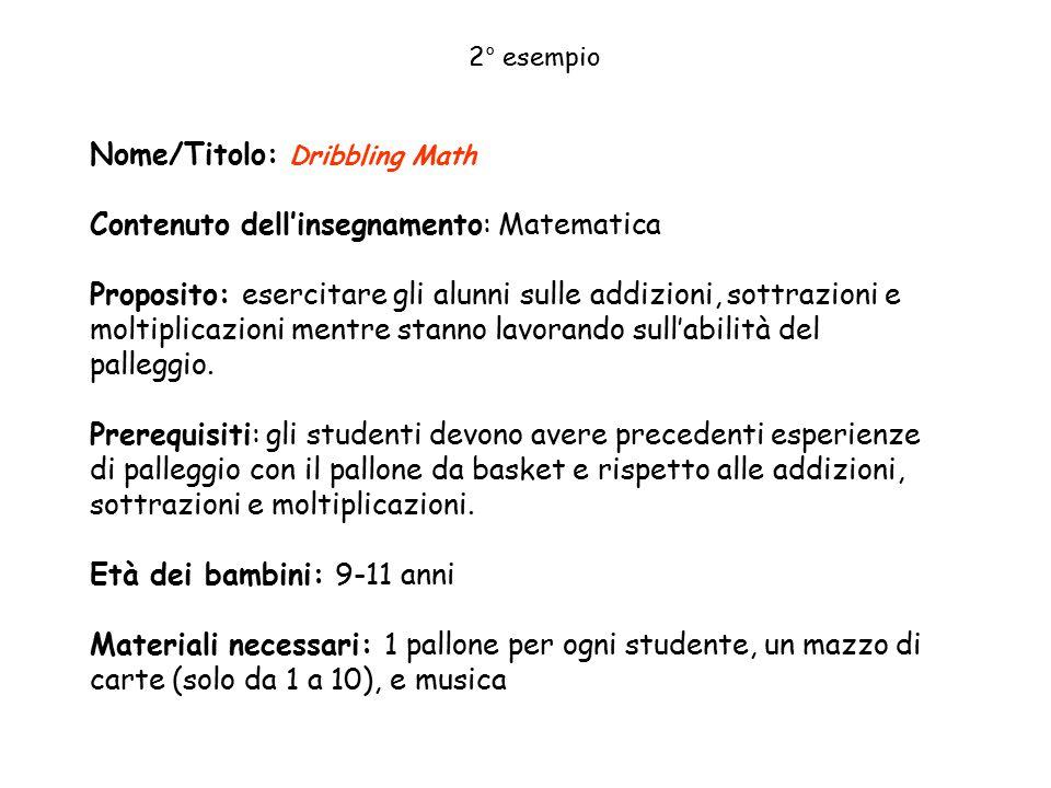 Nome/Titolo: Dribbling Math Contenuto dell'insegnamento: Matematica