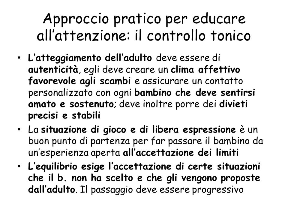 Approccio pratico per educare all'attenzione: il controllo tonico