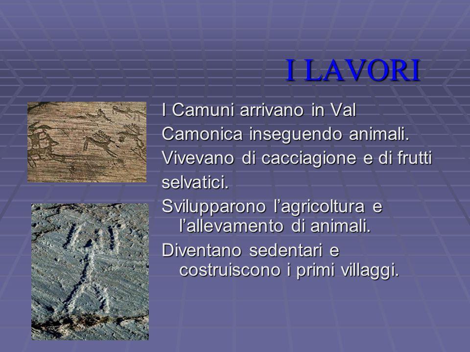 I LAVORI I Camuni arrivano in Val Camonica inseguendo animali.