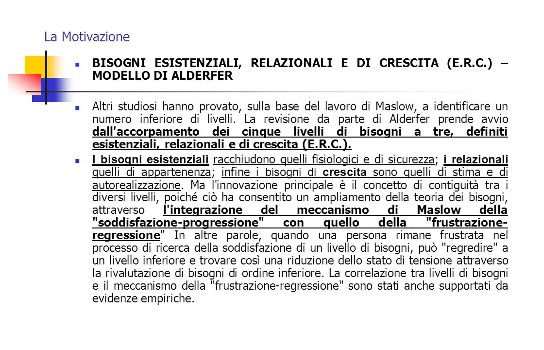 La Motivazione BISOGNI ESISTENZIALI, RELAZIONALI E DI CRESCITA (E.R.C.) – MODELLO DI ALDERFER.