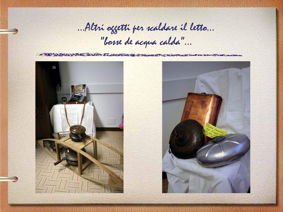 …Altri oggetti per scaldare il letto… bosse de acqua calda …