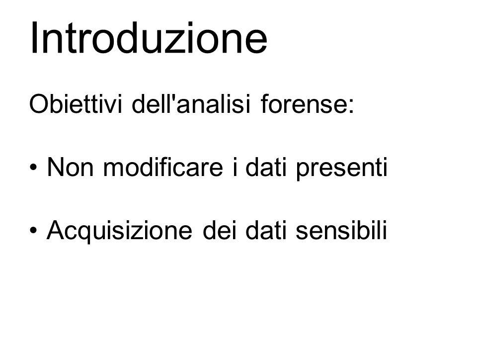 Introduzione Obiettivi dell analisi forense: