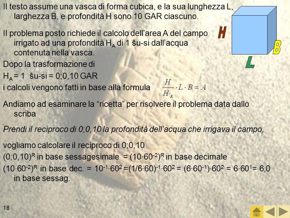 Il testo assume una vasca di forma cubica, e la sua lunghezza L, larghezza B, e profondità H sono 10 GAR ciascuno.