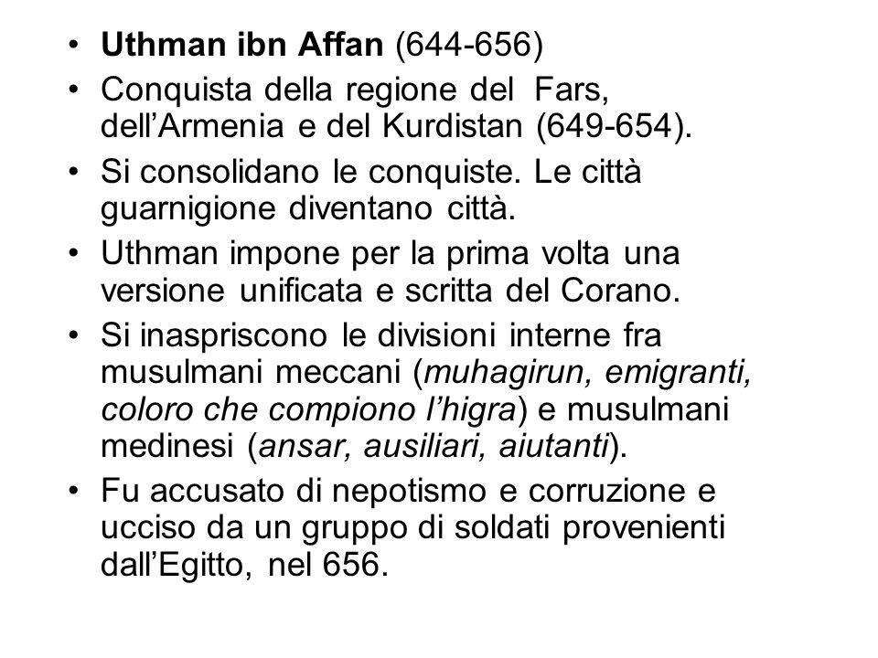 Uthman ibn Affan (644-656) Conquista della regione del Fars, dell'Armenia e del Kurdistan (649-654).