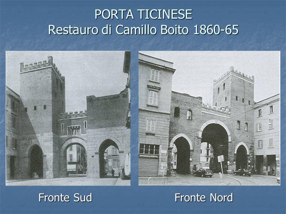 PORTA TICINESE Restauro di Camillo Boito 1860-65