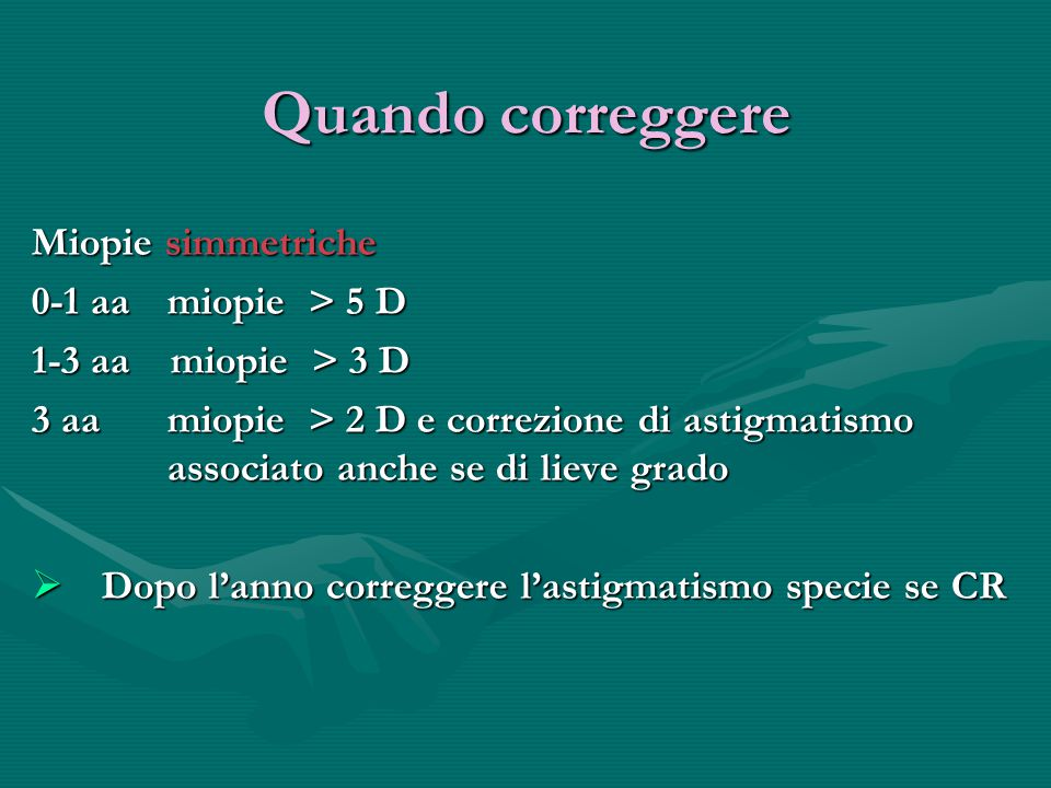 Quando correggere Miopie simmetriche 0-1 aa miopie > 5 D