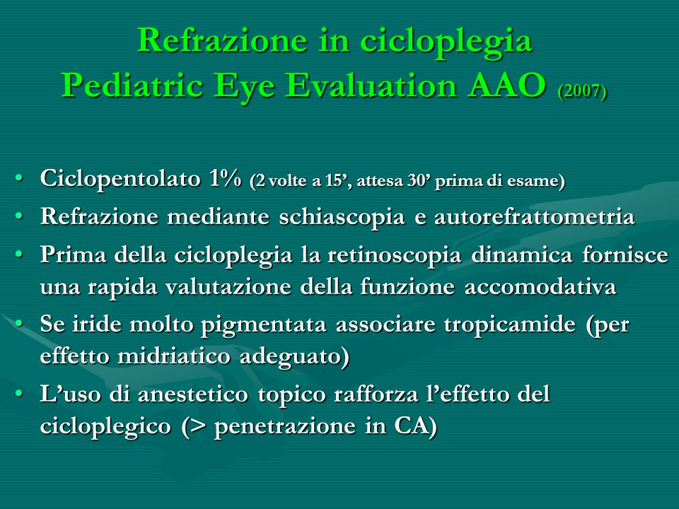 Refrazione in cicloplegia Pediatric Eye Evaluation AAO (2007)