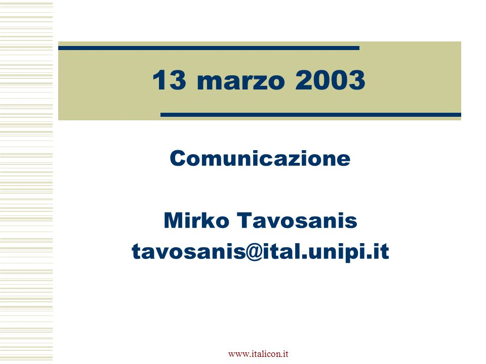 Comunicazione Mirko Tavosanis tavosanis@ital.unipi.it