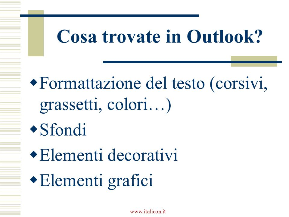 Cosa trovate in Outlook