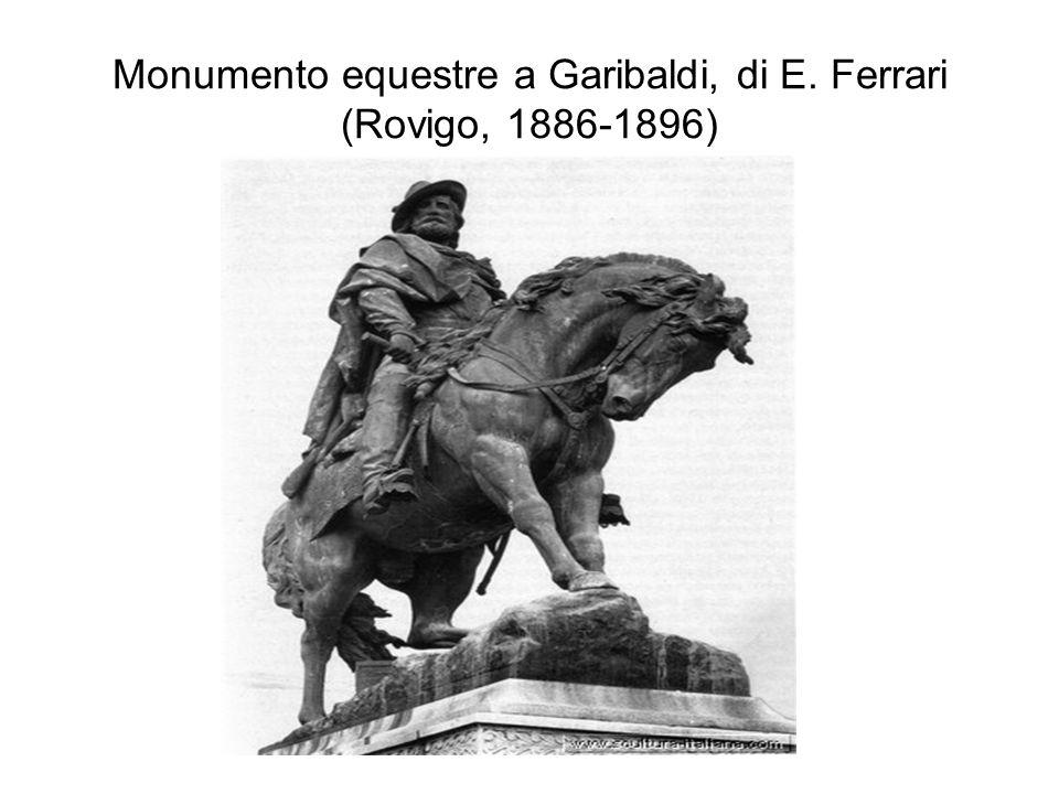 Monumento equestre a Garibaldi, di E. Ferrari (Rovigo, 1886-1896)